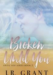 Broken Until You Pdf Book