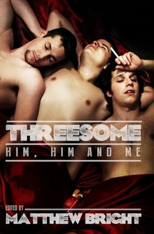 Threesome: Him, Him, and Me