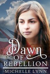 Dawn of Rebellion (Dawn of Rebellion, #1)
