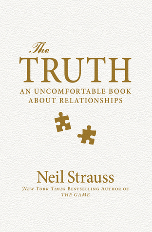 The Truth: An Uncomfortable Book About Relationships de Neil Strauss