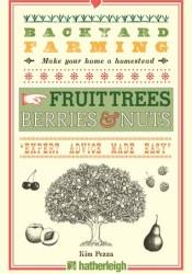 Backyard Farming: Fruit Trees, Berries & Nuts Pdf Book
