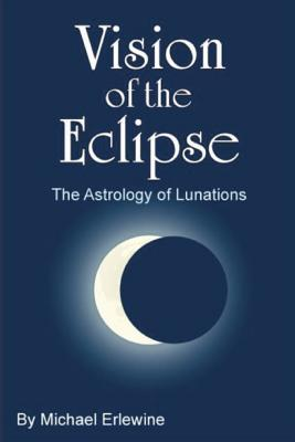 Vision of the Eclipse: The Astrology of Lunations