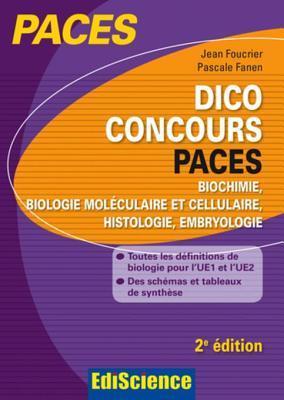 Dico Concours Paces - Biochimie, Biologie Moleculaire Et Cellulaire, Histologie, Embryologie 2ed.: Toutes Les Definitions Pour L'Ue2 Et L'Ue1