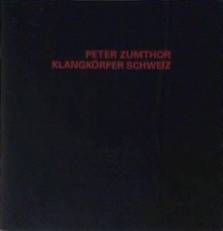 Peter Zumthor, Klangkörper Schweiz: Expo 2000 Hannover, Konzept für den Schweizer Pavillon