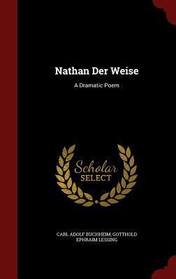 Nathan Der Weise: A Dramatic Poem
