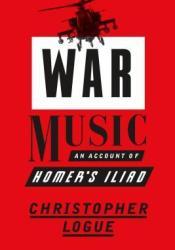 War Music: An Account of Homer's Iliad Pdf Book