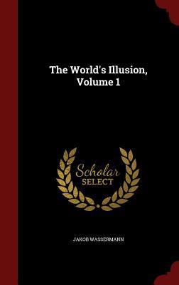 The World's Illusion, Volume 1