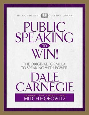 Public Speaking to Win: The Original Formula to Speaking with Power