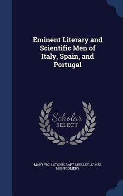 Eminent Literary and Scientific Men of Italy, Spain, and Portugal