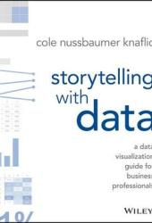 Storytelling with Data: A Data Visualization Guide for Business Professionals Book Pdf