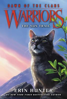 The Sun Trail (Warriors: Dawn of the Clans, #1) by Erin ...