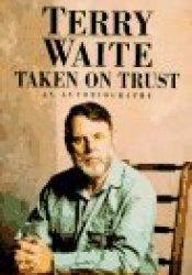 Taken on Trust: An Autobiography Pdf Book