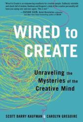 Wired to Create: Unraveling the Mysteries of the Creative Mind Book Pdf