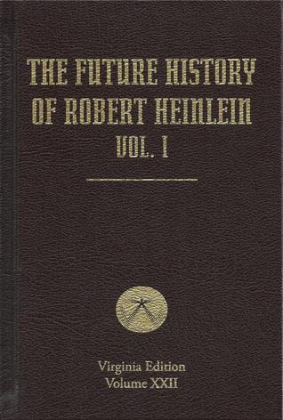 The Future History of Robert Heinlein, Vol. I