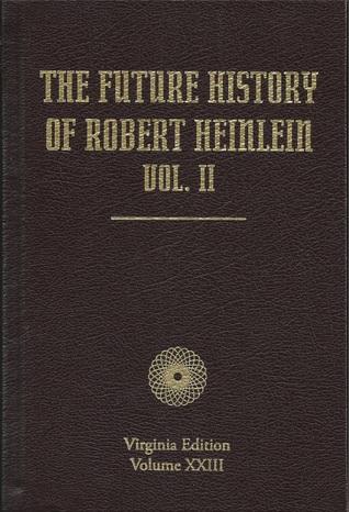 The Future History of Robert Heinlein, Vol. II