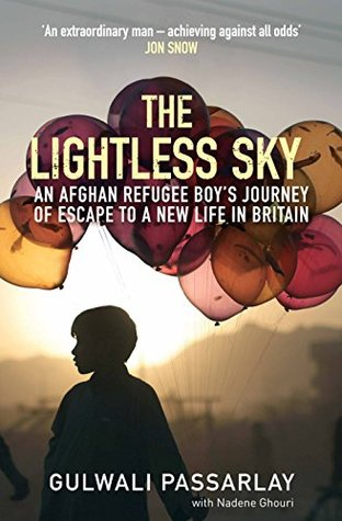 """The Lightless Sky: An Afghan Refugee Boy's Journey of Escape to A New Life in Britain: An Afghan Refugee Boy""""€™s Journey of Escape to A New Life in Britain"""