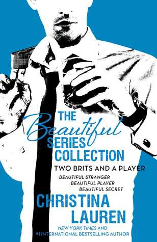 The Beautiful Series Collection: Two Brits and a Player (Beautiful Bastard, #2, #3, #4)