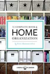 The Complete Book of Home Organization Pdf Book