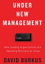 Under New Management: How Leading Organizations Are Upending Business as Usual Pdf Book
