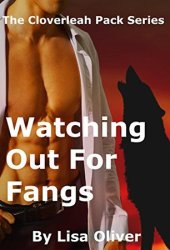 Watching Out For Fangs (Cloverleah Pack, #7)