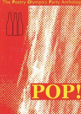 The Pop! Anthology: The Poetry Olympics Party Anthology