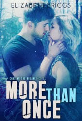 More Than Once (Chasing The Dream, #4) Book Pdf