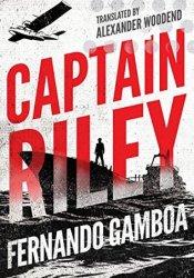 Captain Riley (Captain Riley Adventures #1) Pdf Book