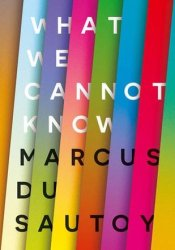What We Cannot Know Pdf Book