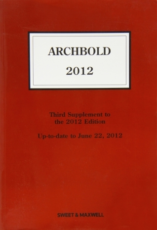 Archbold 2012: 3rd Supplement: Criminal Pleading, Evidence and Practice