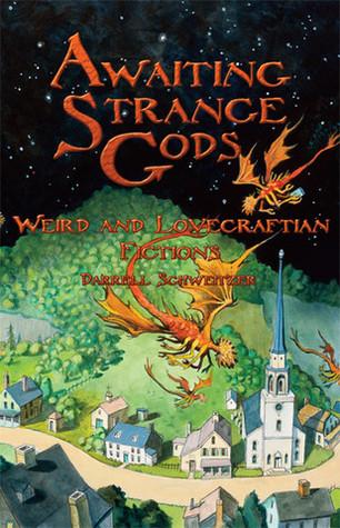 Awaiting Strange Gods: Weird and Lovecraftian Fictions