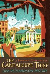 The Cantaloupe Thief (Branigan Powers Mystery #1)