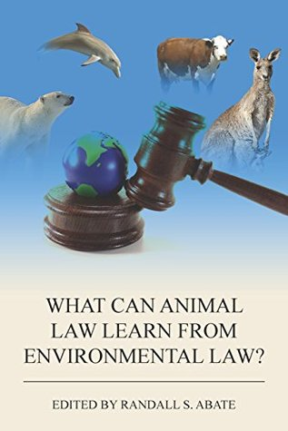 What Can Animal Law Learn from Environmental Law? (Coursebook)