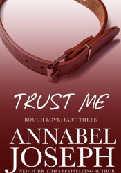Trust Me (Rough Love, #3) Pdf Book