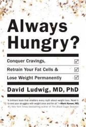 Always Hungry?: Conquer Cravings, Retrain Your Fat Cells, and Lose Weight Permanently Pdf Book