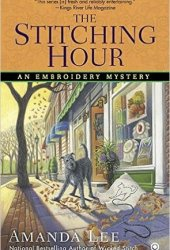 The Stitching Hour (Embroidery Mystery, #9) Book Pdf