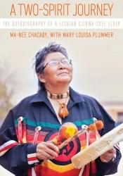 A Two-Spirit Journey: The Autobiography of a Lesbian Ojibwa-Cree Elder Pdf Book