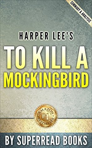 To Kill a MockingBird (Harperperennial Modern Classics): by Harper Lee | Unofficial & Independent Summary & Analysis