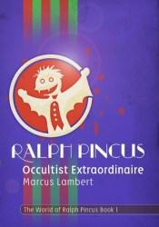 Ralph Pincus, Occultist Extraordinaire (The World of Ralph Pincus #1) Pdf Book