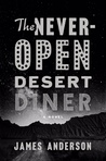 The Never-Open Desert Diner by James Anderson