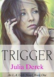 Trigger (L.A. Girls, #1) Pdf Book