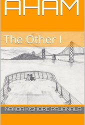 Aham: The Other I