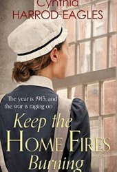 Keep the Home Fires Burning (War at Home #2) Pdf Book