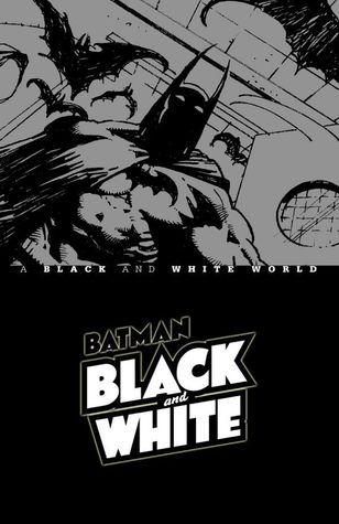 Batman Black and White - A Black and White World