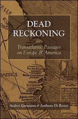 Dead Reckoning: Transatlantic Passages on Europe and America