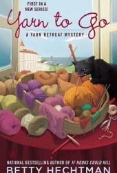 Yarn to Go (Yarn Retreat Mystery, #1) Book Pdf