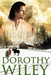 Frontier Gift of Love (American Wilderness #5) Book Pdf