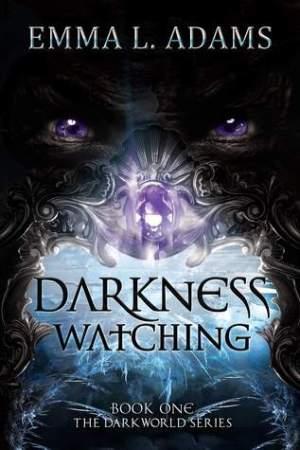 Darkness Watching (Darkworld, #1)