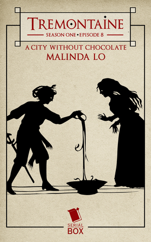 A City Without Chocolate (Tremontaine #1.8)