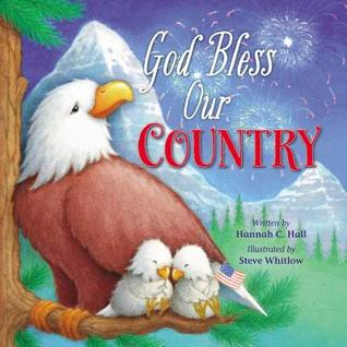 God Bless Our Country by Hannah C. Hall