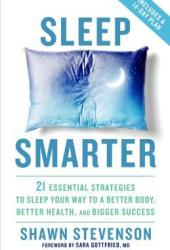 Sleep Smarter: 21 Essential Strategies to Sleep Your Way to A Better Body, Better Health, and Bigger Success Pdf Book